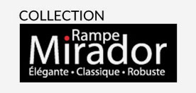Collection rampe Mirador - Rampes et balcons St-Sauveur